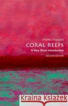 Coral Reefs: A Very Short Introduction Charles (Professor Emeritus) Sheppard 9780198869825 Oxford University Press