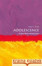 Adolescence: A Very Short Introduction Peter K. Smith 9780199665563 Oxford University Press, USA