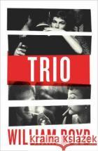 Trio William Boyd 9780241295953 Penguin Books Ltd