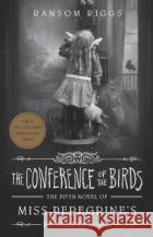 The Conference of the Birds Ransom Riggs 9780241320914 Penguin Random House Children'