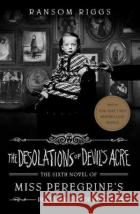 The Desolations of Devil's Acre: Miss Peregrine's Peculiar Children Ransom Riggs   9780241320938 Puffin