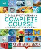 Digital Photography Complete Course DK 9780241446614 Dorling Kindersley Ltd