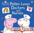 Peppa Pig: Peppa Loves Doctors and Nurses  9780241480694 Penguin Random House Children's UK