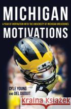 Michigan Motivations: A Year of Inspiration with the University of Michigan Wolverines  9780253048202
