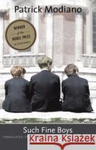 Such Fine Boys Modiano, Patrick; Polizzotti, Mark; Le Clézio, J. M. G. 9780300223347 John Wiley & Sons