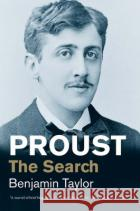 Proust: The Search Benjamin Taylor 9780300224283 Yale University Press