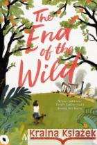 The End of the Wild Nicole Helget 9780316245111 Little, Brown Books for Young Readers