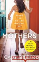 Mothers The gripping and suspenseful new drama for fans of Big Little Lies Weeks, Cath 9780349410661