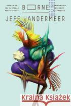 Borne Jeff VanderMeer 9780374115241 MCD