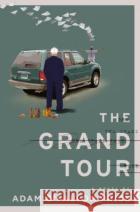 The Grand Tour Adam O'Fallon Price 9780385540957 Doubleday Books