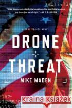 Drone Threat Mike Maden 9780399173998 G.P. Putnam's Sons