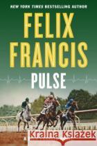 Pulse Felix Francis 9780399574733 G.P. Putnam's Sons