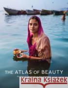 The Atlas of Beauty: Photographs of Women Around the World Mihaela Noroc 9780399579950 Ten Speed Press