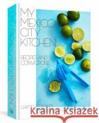 My Mexico City Kitchen: Recipes and Convictions 9780399580574 asdasd
