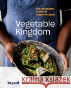 Vegetable Kingdom: Cooking the World of Plant-Based Recipes  9780399581045