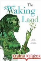 The Waking Land Callie Bates 9780425284025 Del Rey Books