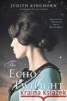 The Echo of Twilight Judith Kinghorn 9780451472106 Berkley Books