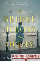 A Bridge Across the Ocean Susan Meissner 9780451476005 Berkley Books