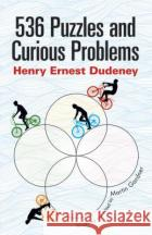 536 Puzzles and Curious Problems Henry E. Dudeney Martin Gardner 9780486796864 Dover Publications