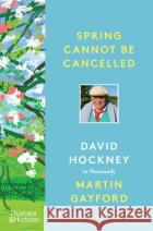 Spring Cannot Be Cancelled: David Hockney in Normandy  9780500094365