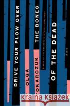 Drive Your Plow Over the Bones of the Dead Tokarczuk, Olga Lloyd-Jones, Antonia 9780525541332 asdasd