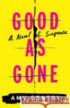 Good as Gone Amy Gentry 9780544920958 Houghton Mifflin