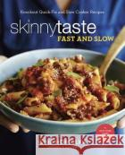 Skinnytaste Fast and Slow: Knockout Quick-Fix and Slow Cooker Recipes Gina Homolka Heather K. Jones 9780553459609 Clarkson Potter Publishers