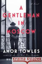 A Gentleman in Moscow Amor Towles 9780670026197 Viking