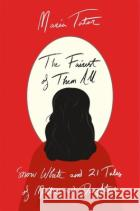 The Fairest of Them All - Snow White and 21 Tales of Mothers and Daughters  9780674238602 asdasd