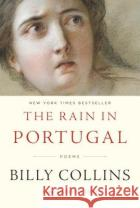 The Rain in Portugal: Poems Billy Collins 9780679644064 Random House