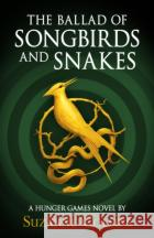 The Ballad of Songbirds and Snakes (A Hunger Games Novel) Collins Suzanne 9780702300172 Scholastic