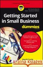 Getting Started in Small Business for Dummies, Third Australian and New Zealand Edition Curtis, Veechi 9780730333920 John Wiley & Sons