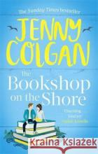 The Bookshop on the Shore Jenny Colgan 9780751571998 Little, Brown Book Group