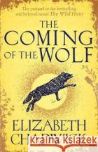 The Coming of the Wolf Elizabeth Chadwick 9780751577662 Little, Brown Book Group