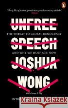 Unfree Speech Wong, Joshua; Ng, Jason Y. 9780753554791 WH Allen