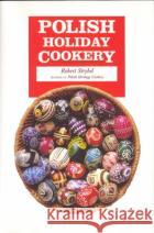 Polish Holiday Cookery Robert Strybel 9780781813495 Hippocrene Books