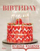Birthday Cakes: Festive Cakes for Celebrating That Special Day Fiona Cairns 9780789331267 Rizzoli International Publications