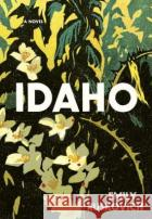 Idaho Emily Ruskovich 9780812994049 Random House