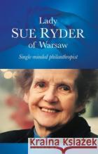 Sue Ryder: Her Life, Work and Times Tessa West 9780856835209 Shepheard-Walwyn Publishers