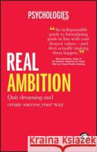 Real Ambition Wiley                                    Psychologies Magazine 9780857086631 Capstone