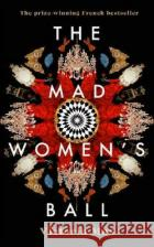The Mad Women's Ball Mas, Victoria 9780857527028 Transworld Publishers Ltd