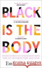 Black is the Body Emily Bernard 9780857527851 Transworld Publishers Ltdasdasd