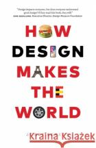 How Design Makes the World Berkun, Scott 9780983873181