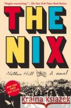 The Nix Nathan Hill 9781101946619 Knopf Publishing Group