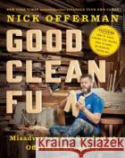 Good Clean Fun: Misadventures in Sawdust at Offerman Woodshop Nick Offerman 9781101984659 Dutton Books