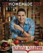 The Homemade Chef: Ordinary Ingredients for Extraordinary Food James Tahhan 9781101990414 Celebra