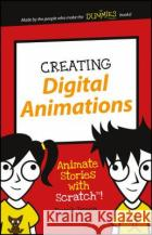 Creating Digital Animations: Animate Stories with Scratch! Derek Breen 9781119233527 For Dummies