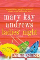Ladies' Night Mary Kay Andrews 9781250019677 St. Martin's Press