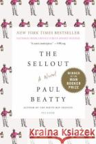 The Sellout Paul Beatty Elizabeth Bruce 9781250083258 Picador USA