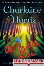All the Little Liars: An Aurora Teagarden Mystery Charlaine Harris 9781250090034 Minotaur Books